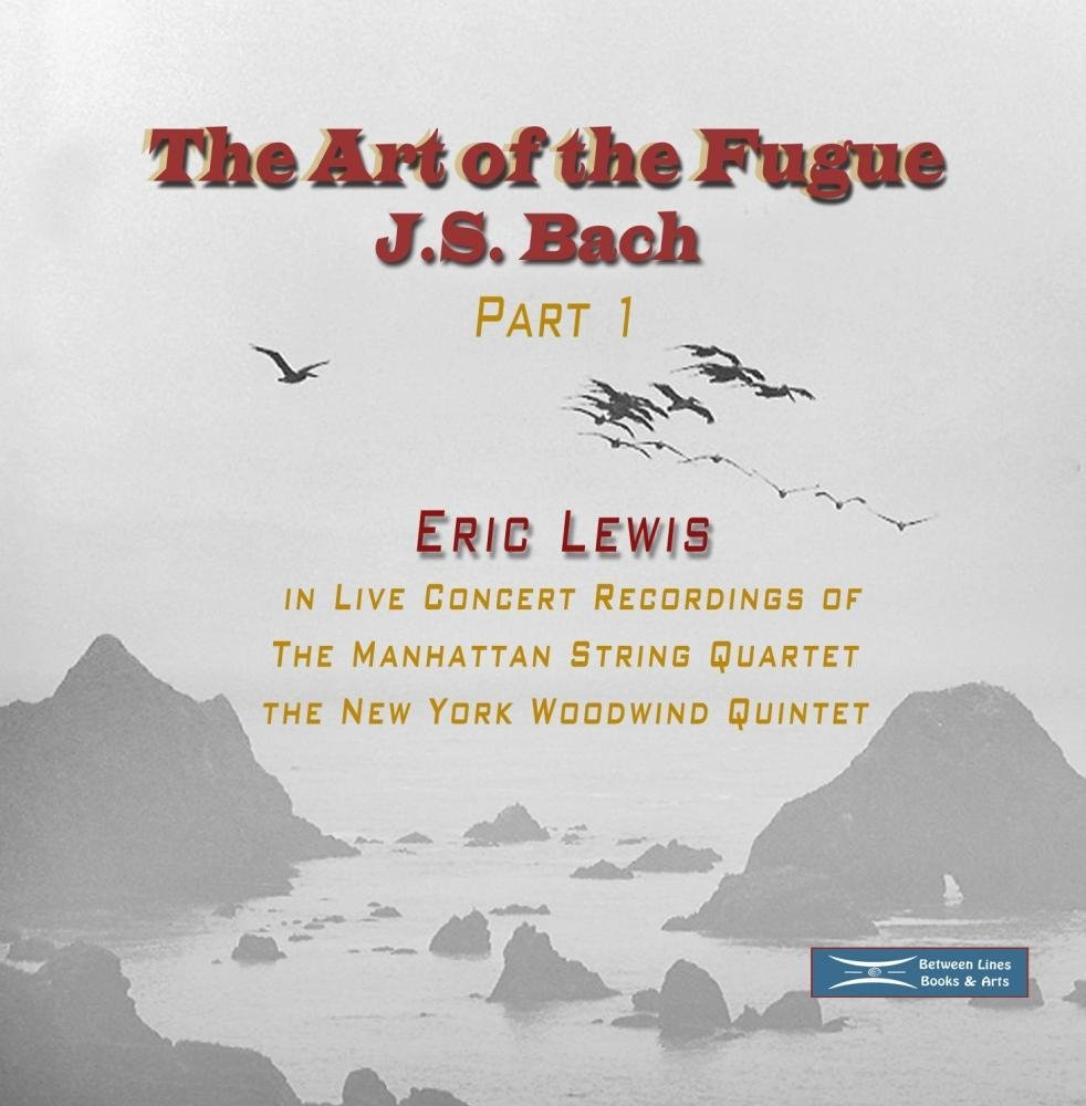 Eric Lewis playing The Art of the Fugue with the Manhattan String Quartet and the New York Woodwind Quintet, Part 1