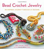 Bead Crochet Jewelry, Bert Rachel Freed and Dana Elizabeth Freed, 0312672942