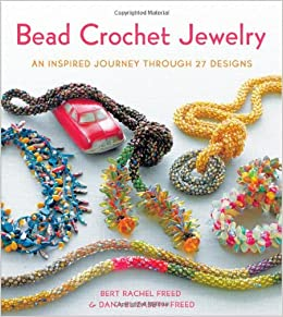 Bead Crochet Jewelry An Inspired Journey Through 27 Designs Knit