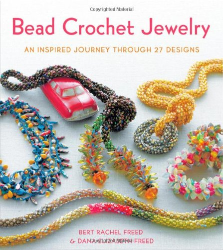 Pdf Crafts Bead Crochet Jewelry: An Inspired Journey Through 27 Designs (Knit & Crochet)
