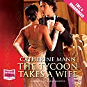 The Tycoon Takes a Wife Audiobook by Catherine Mann Narrated by Harry Berkeley