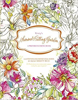 Amazon.com: Kristy\'s Summer Cutting Garden: A Watercoloring Book ...
