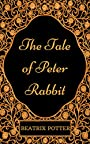 The Tale of Peter Rabbit: By Beatrix Potter - Illustrated
