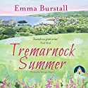 Tremarnock Summer: Tremarnock, Book 3 Audiobook by Emma Burstall Narrated by Georgia Maguire