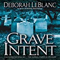 Grave Intent Audiobook by Deborah LeBlanc Narrated by Alexandria Stevens