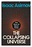 img - for The Collapsing Universe: The Story of the Black Holes by Isaac Asimov (1977-03-23) book / textbook / text book