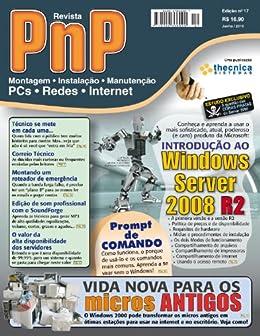 PnP Digital nº 17 - Introdução ao Windows Server 2008 R2, Prompt de Comando, Computadores Antigos e outros assuntos por [Campos, Iberê M.]