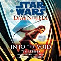 Into the Void: Star Wars Legends (Dawn of the Jedi) Hörbuch von Tim Lebbon Gesprochen von: January LaVoy