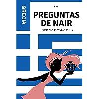 Las preguntas de Nair: Grecia (Infantil (a partir de 8 años)) (Spanish Edition)