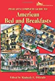 Pelican's Complete Guide to American Bed and Breakfasts, , 1565547357