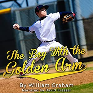 The Boy with the Golden Arm Audiobook