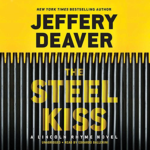 The Steel Kiss: Library Edition (Lincoln Rhyme)