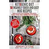 Ketogenic Diet: 50 Insanely Quick and Easy Mug Recipes  - Delicious Ketogenic Recipes That Take Only Minutes To Make