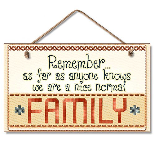 Nice Graphics - Highland Graphics Remember… As far as anyone knows we are a nice normal family Wood Sign