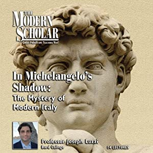 The Modern Scholar: In Michelangelo's Shadow Lecture