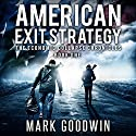 American Exit Strategy: The Economic Collapse Chronicles, Volume 1 Audiobook by Mark Goodwin Narrated by Kevin Pierce