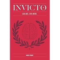 Invicto: Logra Más, Sufre Menos: Entrenamiento mental para lograr más y sufrir menos