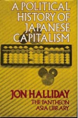 A Political History of Japanese Capitalism (The Pantheon Asia Library) Hardcover