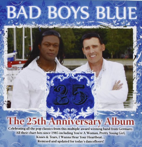 Bad Boys Blue - The 25 - Zortam Music