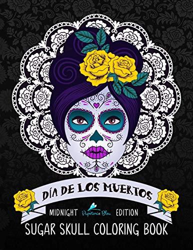 Pdf History Dia De Los Muertos Sugar Skull Coloring Book: Midnight Edition