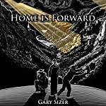 Home Is Forward: Hiking and Travel Adventures from Around the World | Gary Sizer