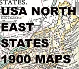 USA North East States 1900 Maps: From New York City & Boston on the Atlantic coast to Buffalo City & the Niagara Falls on the Canadian border