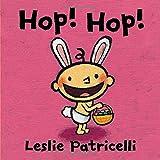 Hop! Hop! (Leslie Patricelli board books)