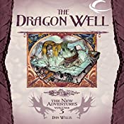 The Dragon Well: Dragonlance: The New Adventures: Spellbinder Quartet, Book 3 | Dan Willis
