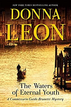 The Waters of Eternal Youth (Commissario Guido Brunetti Mystery) by [Leon, Donna]