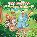 Goo and Spot in The Great Zoo Escape (Volume 2)