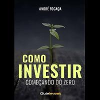 Como Investir Começando do ZERO: Os 7 Passos Fundamentais para se Tornar um Investir de Sucesso