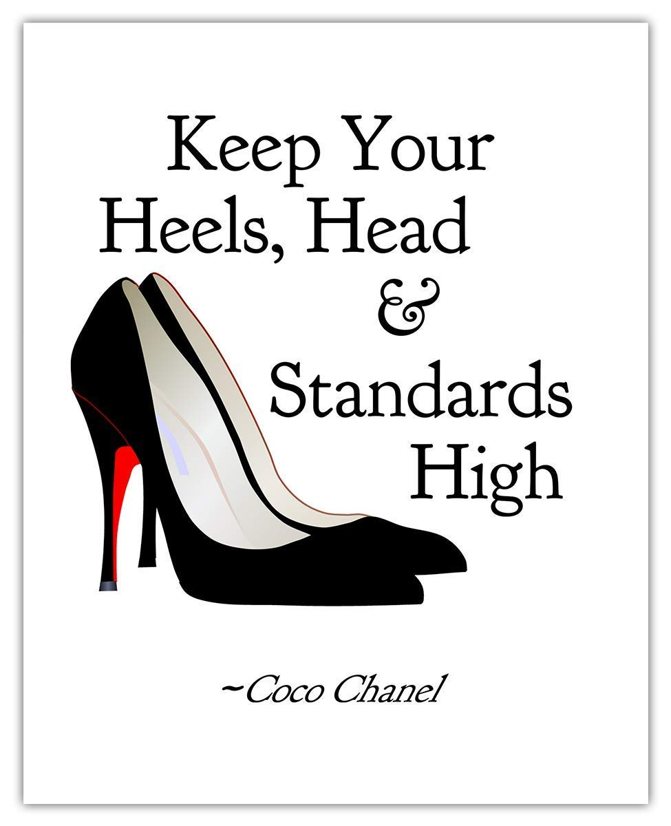 Keep Your Heels, Head & Standards High Motivational Art Print: Unique Room Decor for Women - (8x10) Unframed Picture - Great Wall Art Gift Idea