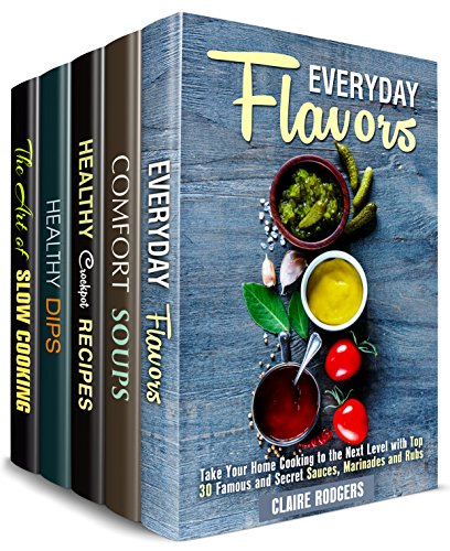 Rich Flavor Box Set (5 in 1): Amazing Flavors, Sauces, Marinades, Authentic Soups, Healthy Dips and Dippers, Flavorful Slow Cooker Recipes (Sauces & Other Flavors) - Spice Dip