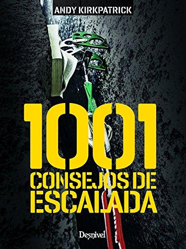 1001 consejos de escalada: Amazon.es: Kirkpatrick, Andy ...