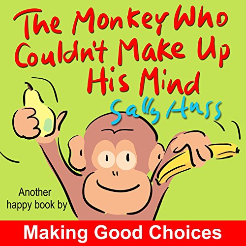 Good Monkey Lunch - The Monkey Who Couldn't Make Up His Mind (Silly, Rhyming Children's Picture Book About Making Good Choices)