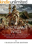 Hadrian's Wall: The History and Const...