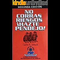 No Corras Riesgos Hazte Pendejo: Manual del PUP