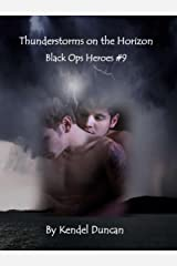 Thunderstorms on the Horizon: Black Ops Heroes #9 Kindle Edition