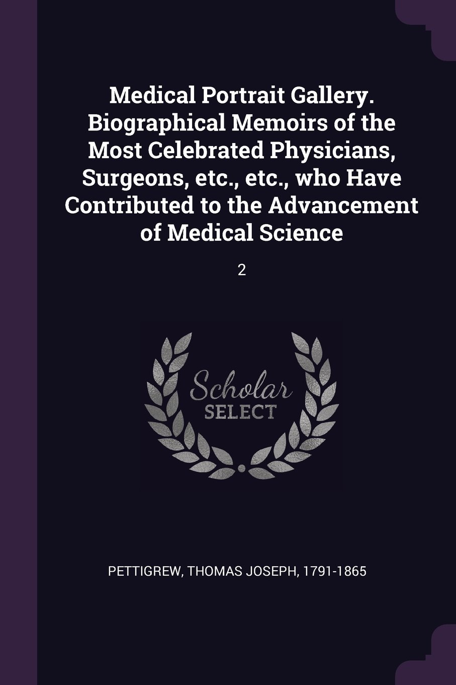 Download Medical Portrait Gallery. Biographical Memoirs of the Most Celebrated Physicians, Surgeons, Etc., Etc., Who Have Contributed to the Advancement of Medical Science: 2 pdf
