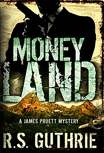 Money Land: A Hard Boiled Murder Mystery (A James Pruett Mystery Book 2)