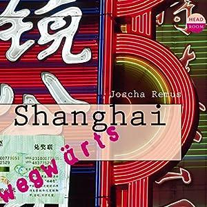 Shanghai(Wegwärts) Hörbuch
