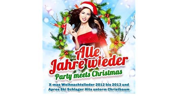 Party Weihnachtslieder.Alle Jahre Wieder Party Meets Christmas X Mas Weihnachtslieder