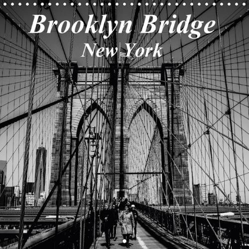 Brooklyn Bridge New York 2018: A Black and White Study of the Iconic Broklyn Bridge (Calvendo - La Gardia