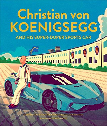 Christian Von Koenigsegg And His Super Duper Sports Car