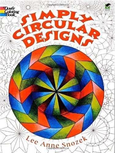 Simply Circular Designs Coloring Book (Dover Design Coloring Books) by Lee Anne Snozek (August 4, 2005) Paperback pdf epub