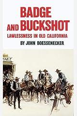 Badge and Buckshot: Lawlessness in Old California Paperback