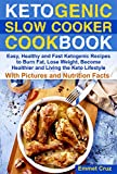 #8: Ketogenic Slow Cooker Cookbook: Easy, Healthy and Fast Keto Recipes to Burn Fat, Lose Weight and Living the Keto Lifestyle (ketone diet, ketone cookbook, keto slow cooker, ketogenic kitchen cookbook)