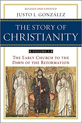 The Story of Christianity, Vol  1: The Early Church to the