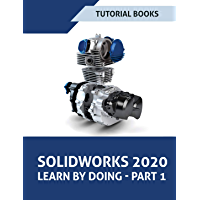 SOLIDWORKS 2020 Learn by doing - Part 1: Sketching, Part Modeling, Assembly, Drawings, Sheet metal