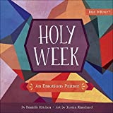 img - for Holy Week: An Emotions Primer (Baby Believer ) book / textbook / text book